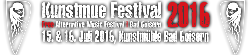 Kunstmue Festival 2016 | Free Alternative Music Festival | Bad Goisern | 15. & 16. Juli 2016