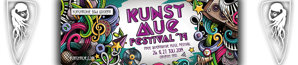 Kunstmue Festival 2019 | Free Alternative Music Festival | Bad Goisern | 26. & 27. Juli 2019