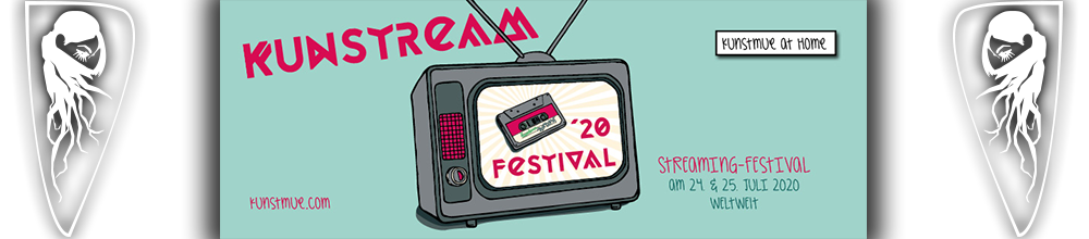 Kunstream Festival 2020 | Streaming Festival | 24. & 25. Juli 2020 | Weltweit
